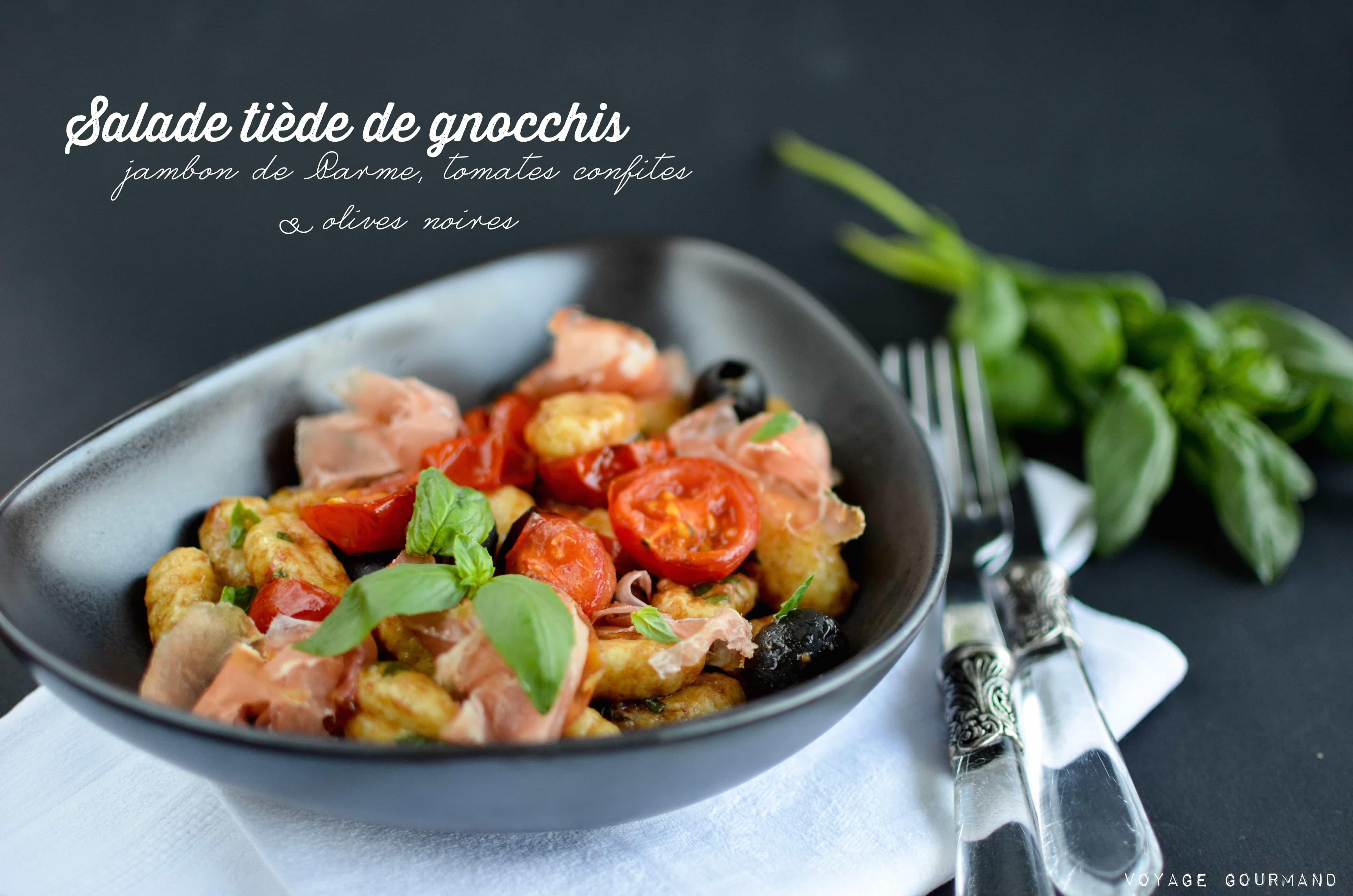 Salade gnocchis, jambon de Parme, tomates confites, olives noires, basilic, parmesan