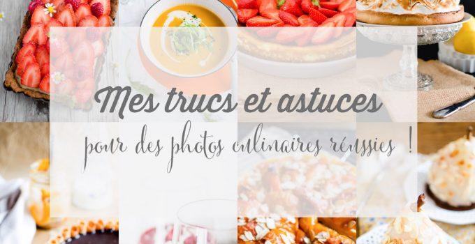 Mes trucs et astuces pour des photos culinaires réussies